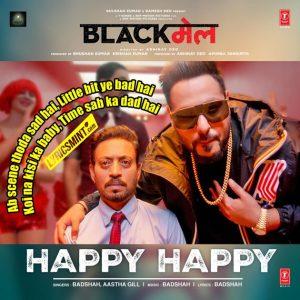 HAPPY HAPPY LYRICS – Blackmail | Badshah, Aastha Gill