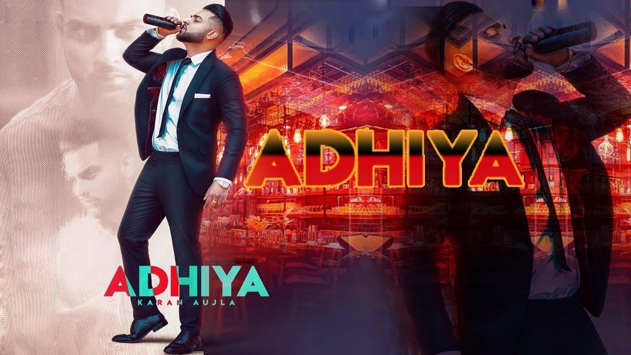 ADHIYA LYRICS Song – KARAN AUJLA - Populyrics