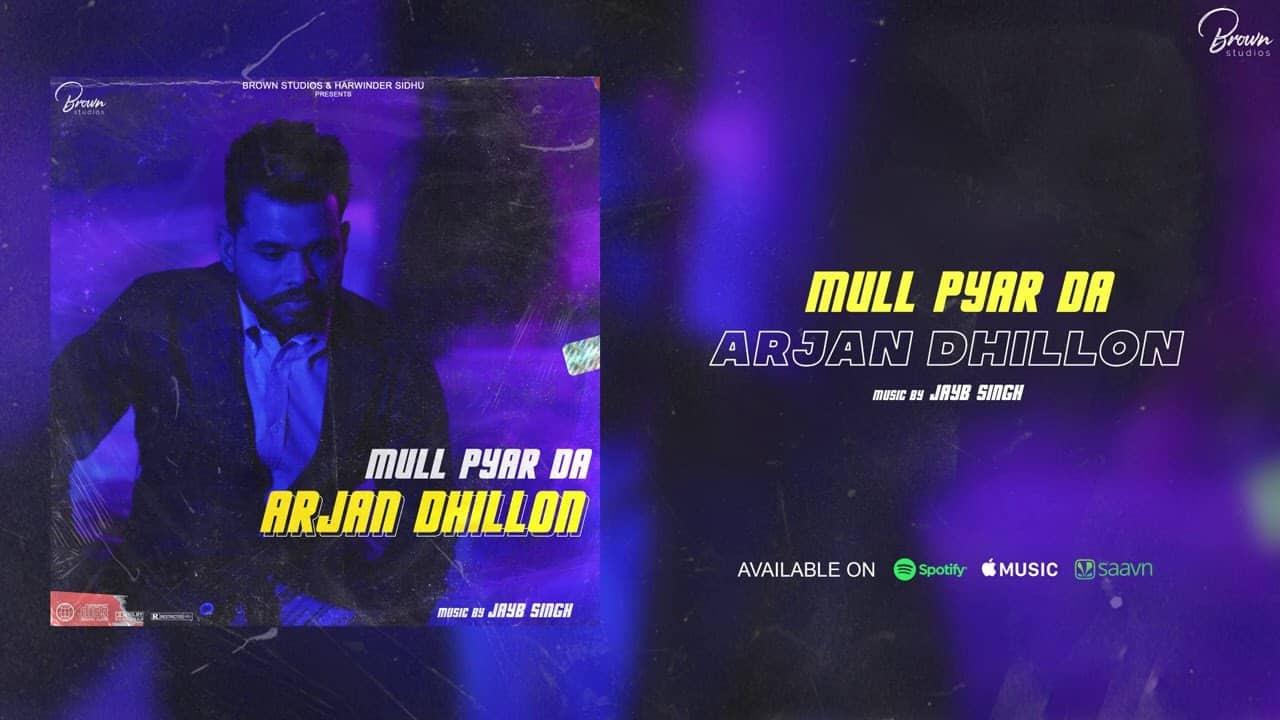 mull pyar da lyrics arjan dhillon latest popular lyrics